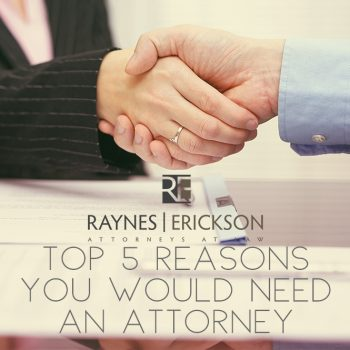 5 reasons you would need an attorney