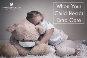 when your child needs extra care