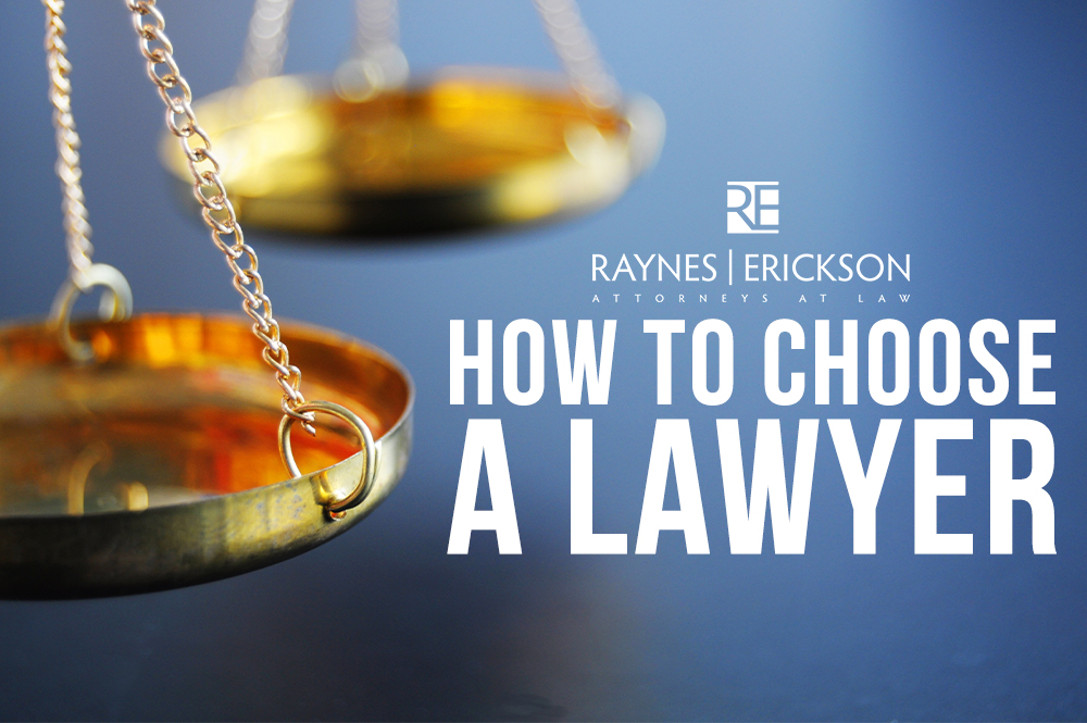 Raynes-&-Erickson--How-To-Choose-A-Lawyer