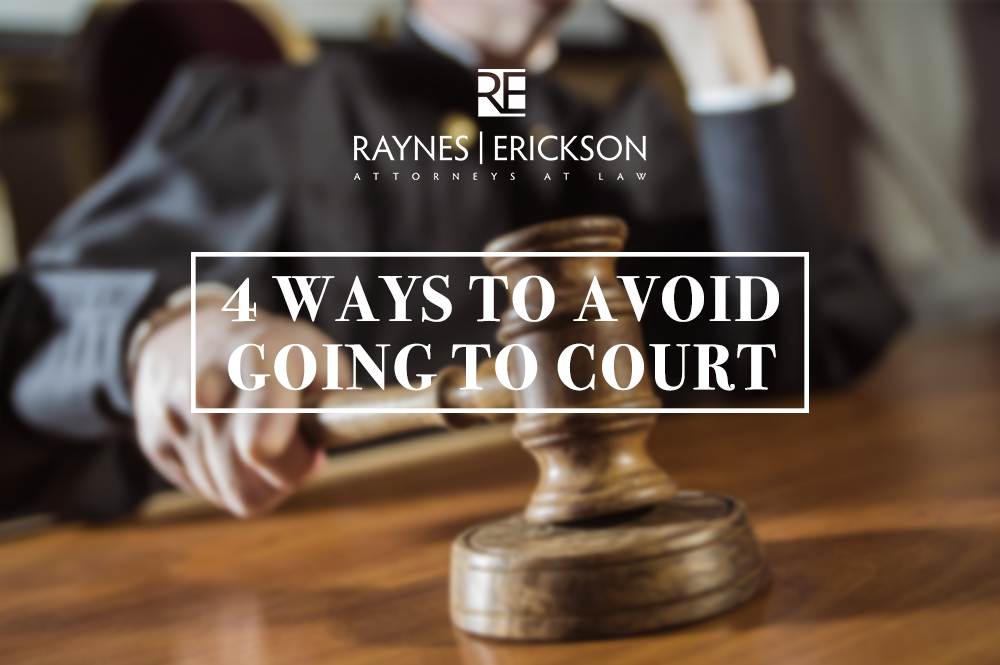 4 ways to avoid going to court