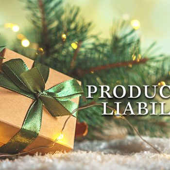Product liability during the holidays
